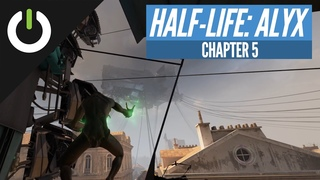 Half-Life: Alyx Chapter 5 'THE NORTHERN STAR' on Valve Index (No Commentary)