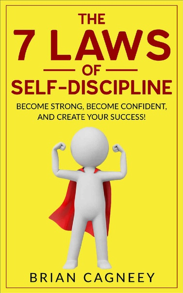 Self-Discipline by Brian Cagneey