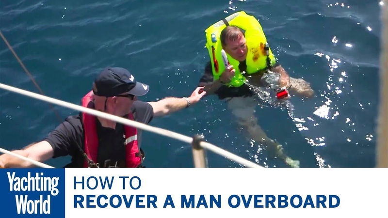 How to recover a man overboard –Yachting World Bluewater Sailing Series   Yachting World