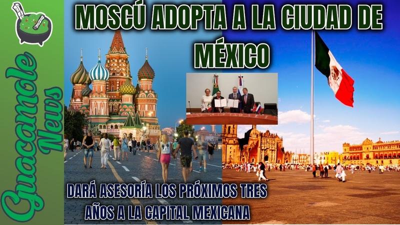 La capital de Rusia firma acuerdo para asesorar en casi todos los rubros a la capital de México