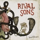 Rival Sons - Run from Revelation