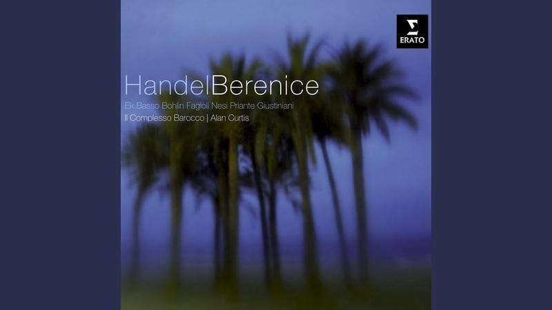 Berenice Regina d'Egitto HWV 38 Act III Aria Chi t'intende o cieca instabile Berenice