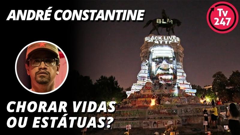 André Constantine Chorar vidas ou estátuas