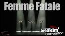 FEMME FATALE - Rising in Motion Breakin' Convention LONDON