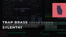 How To Make A Trap Brass Sound on Sylenth1