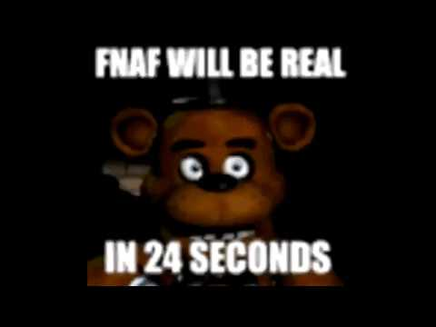 Fnaf will be real in 30 seconds