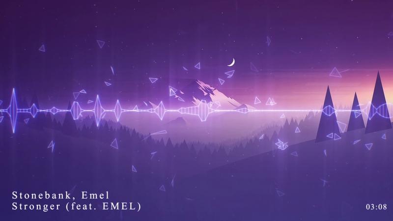 Stronger Stonebank feat Emel