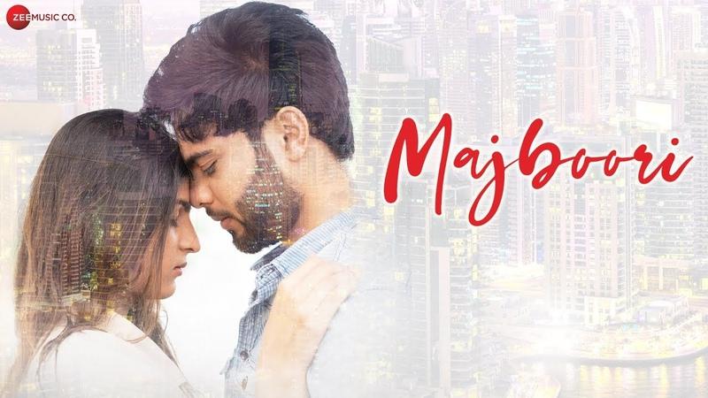 Majboori Official Music Video Grishma S Roshan N Raj Jain Sumedha Karmahe Reena Gilbert