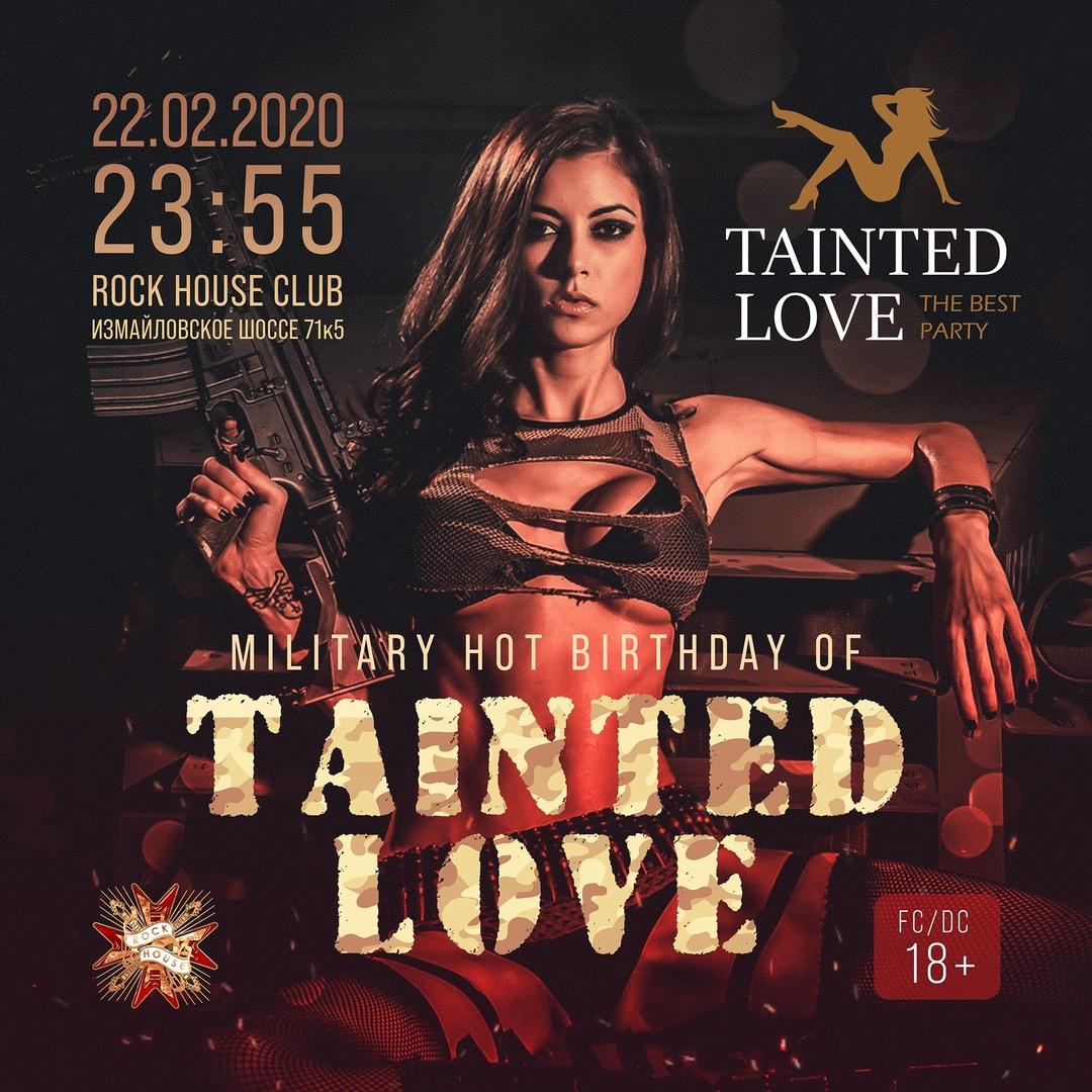 Афиша Tainted Love - Military Hot Birthday 22.02.2020