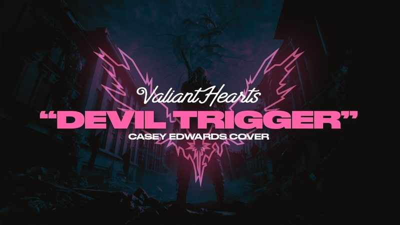 Valiant Hearts Devil Trigger Official Lyric Video Casey Edwards Cover