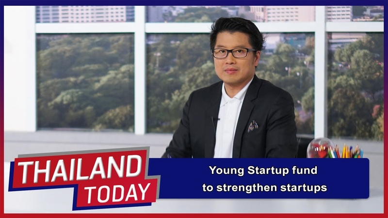Thailand Today 2020 EP72 Young Startup fund to strengthen startups Dr Pun Arj Chairatana