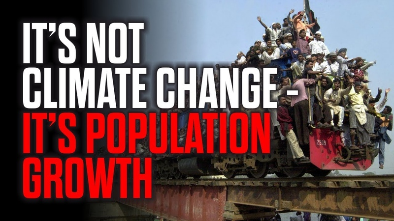 It's NOT Climate Change - It's Population Growth