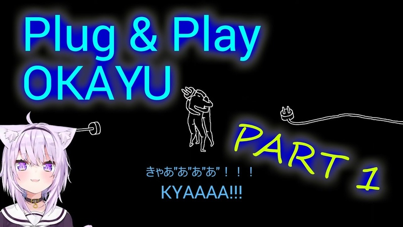 Okayu Plug Play Part 1 Revenge Rejection and Treating Outlets with Respect