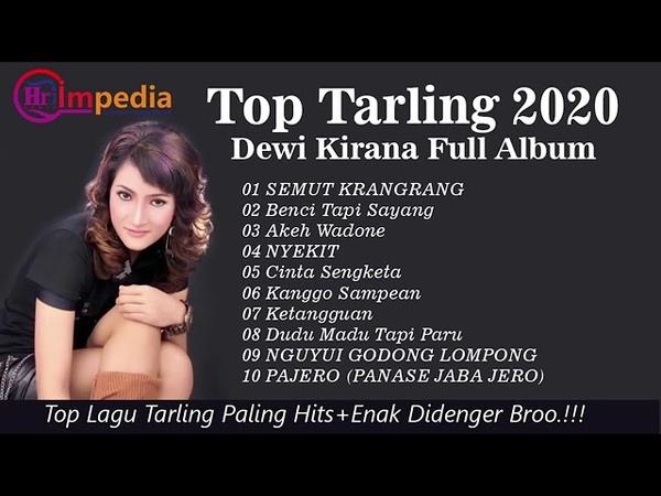 Tarling Full Album Dewi Kirana Top Tarling Terbaru 2020 Paling Enak Didengar Buat Nemenin Kerja Broo