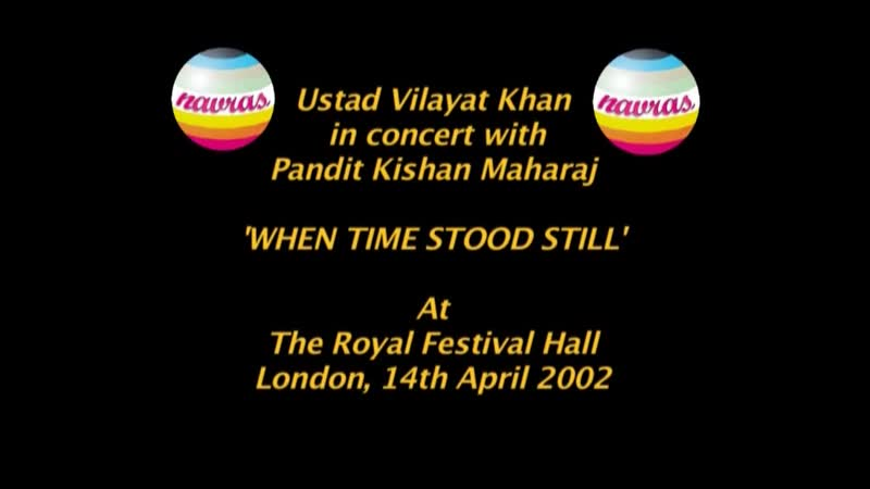 Vilayat Khan Kishan Maharaj When Time Stood Still 2005