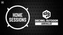 HOME SESSIONS x Decibel outdoor | Adrenalize