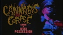 Cannabis Corpse Dawn of Weed Possession Official Music Video