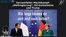 """Verzweifelter Machtkampf: """"Weltregierung"""", EU Kommission und Trump"""