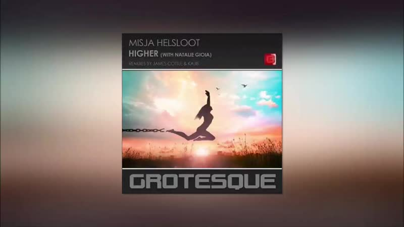 Misja Helsloot with Natalie Gioia Higher James Cottle Extended Remix mp4