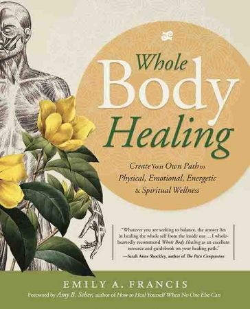 Whole Body Healing - Emily A. Francis