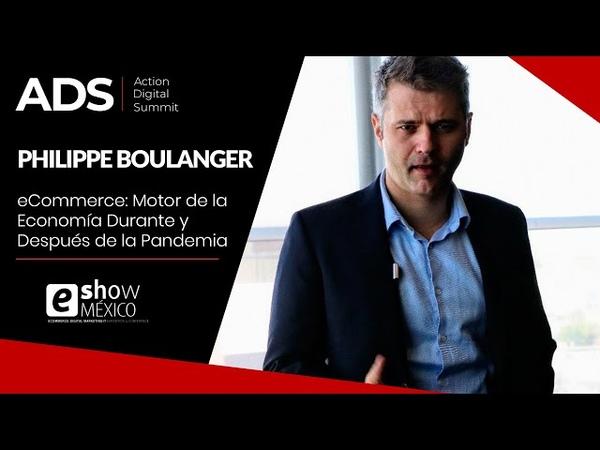 E Commerce: Motor de la Econom a Durante y Despu s de la Pandemia por : Philippe Boulanger
