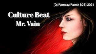 Culture Beat - Mr. Vain (Dj Ramezz Remix 80S) -2021