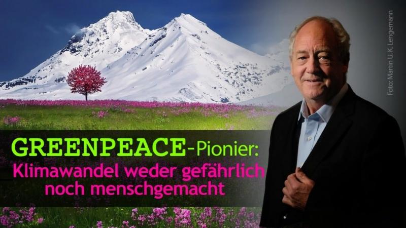 """Greenpeace Pionier """"Klimawandel weder gefährlich noch menschgemacht"""