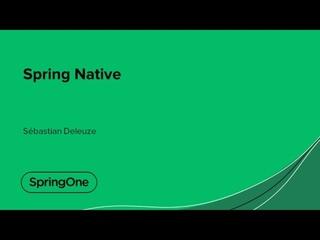 Spring Native