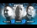 Palach vs. Freddy vs. Meltsay - ТРЕК на 4 раунд PRO BATTLE - Курс на