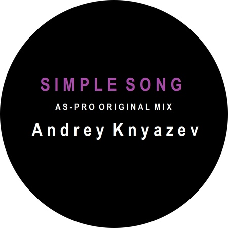 Andrey Knyazev A S P R O Simple Song Original Mix