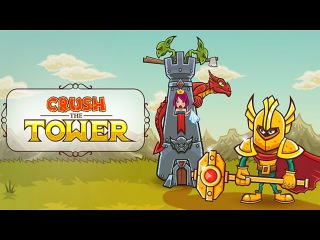 Crush the tower  Your task is to destroy the tower and free the Princess, collect all the coins;