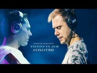 Tiesto vs Armin van Buuren - Trance Mix 2019 @ DJ Balouli Closing #OSOT50
