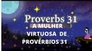A MULHER VIRTUOSA DE PROVÉRBIOS 31