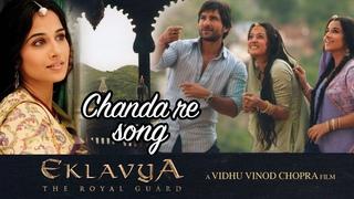 Chanda re - Full Video HD   Eklavya   Saif Ali Khan  Vidya Balan   Amitabh Bachchan