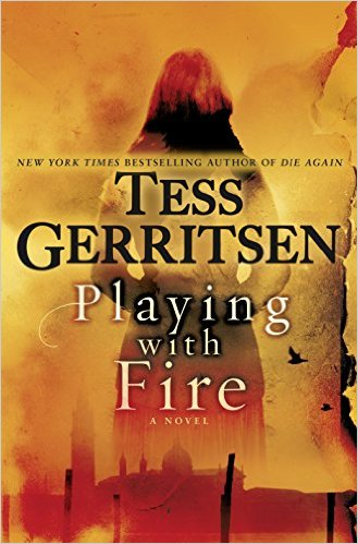 Playing with Fire byTess Gerritsen