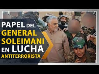 Soleimani jug papel destacado en la lucha antiterrorista en Siria e Irak
