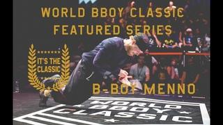 B-Boy Menno | World BBoy Classic feature series |