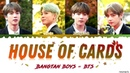 BTS 방탄소년단 – House of Cards Full Length Edition Lyrics Color Coded Han Rom Eng