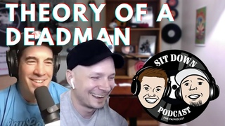 Ask and you shall receive - Episode 74 with Theory of a Deadman