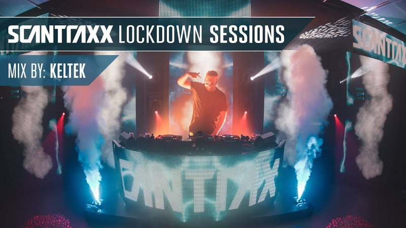 Scantraxx Lockdown Sessions with KELTEK Official Rebroadcast