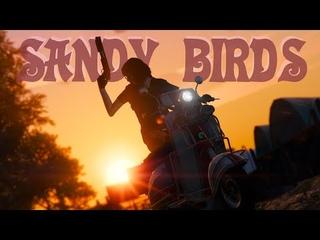 SANDY BIRDS - Пустынные пташки - GTA 5 Online сериал от Ласталай
