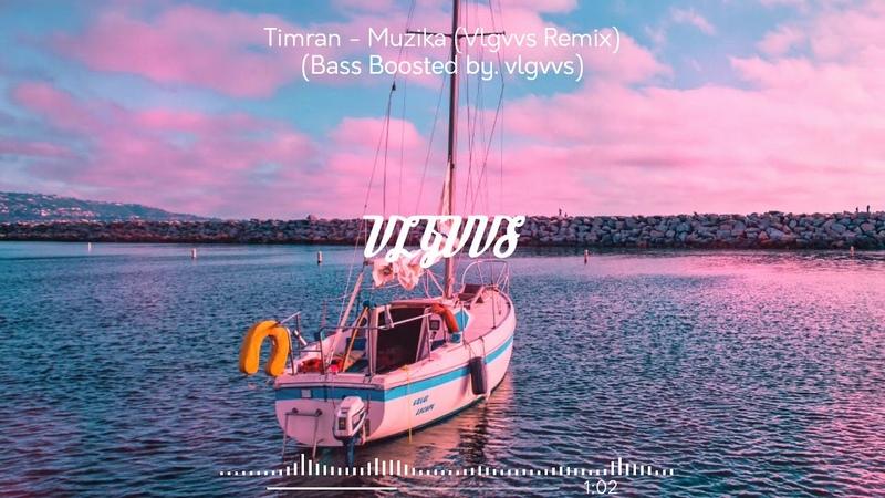 Тимран Музыка Vlgvvs Remix Bass Boosted